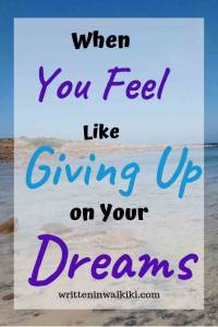 when you feel like giving up on your dreams pinterest