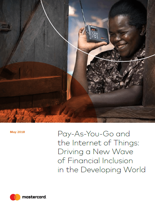 """Pay-As-You-Go and the Internet of Things: Driving a New Wave of Financial Inclusion in the Developing World"""