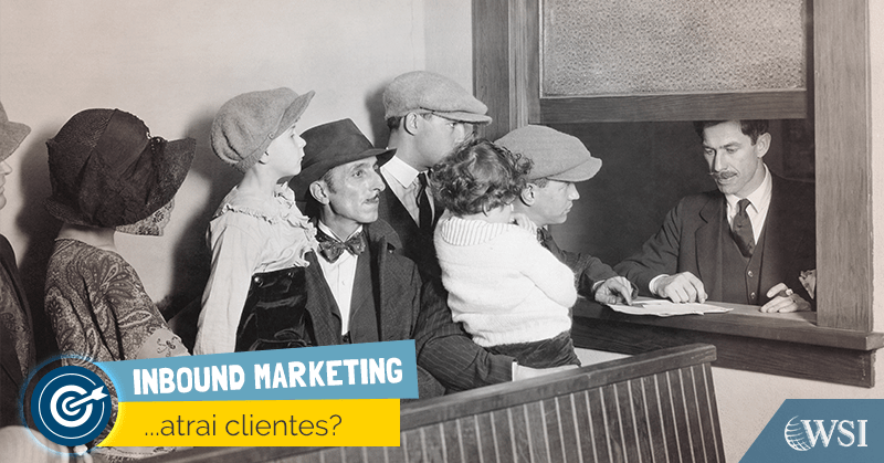 Por que Inbound Marketing e Marketing de Conteúdo trazem clientes?