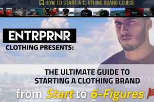 Entrpnr Clothing - How To Start A Clothing Brand Course Download