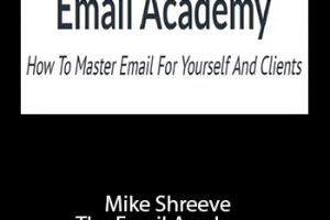 Mike Shreeve – The Email Academy Download