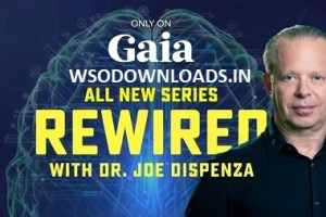 Gaia.com - Rewired - Dr. Joe Dispenza Download