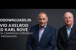 MasterClass - David Axelrod and Karl RoveTeach Campaign Strategy and Messaging Download