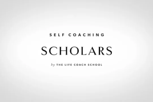 The Life Coach School – Self Coaching Scholars Download