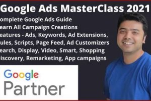 Google Ads MasterClass 2021 - All Campaign Builds & Features Free Download