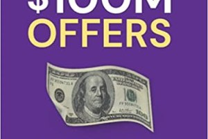 Alex Hormozi - $100M Offers - How To Make Offers So Good People Feel Stupid Saying No Free Download