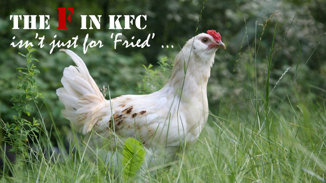 The F in KFC isn't just for Fried, is it?