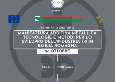 SEMINARIO GRATUITO – Manifattura Additiva Metallica: tecnologie e metodi per lo sviluppo dell'Industria 4.0 in Emilia-Romagna