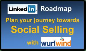 LinkedIn Roadmap to Social Selling from Wurlwind