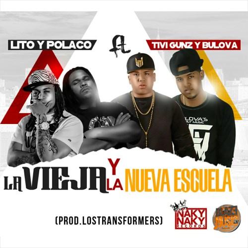 Republica Dominicana: Lito & Polaco ft Tivi Gunz & Bulova – La Vieja Y La Nueva Escuela