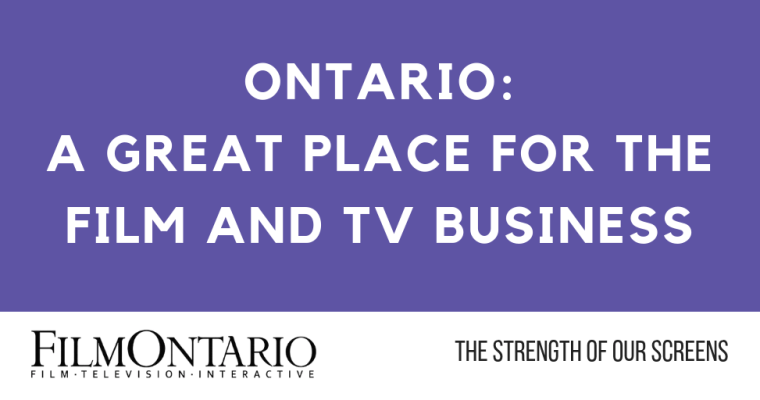 ONTARIO PROVINCIAL BUDGET MAINTAINS GOVERNMENT COMMITMENT TO THE FILM AND TELEVISION TAX CREDITS