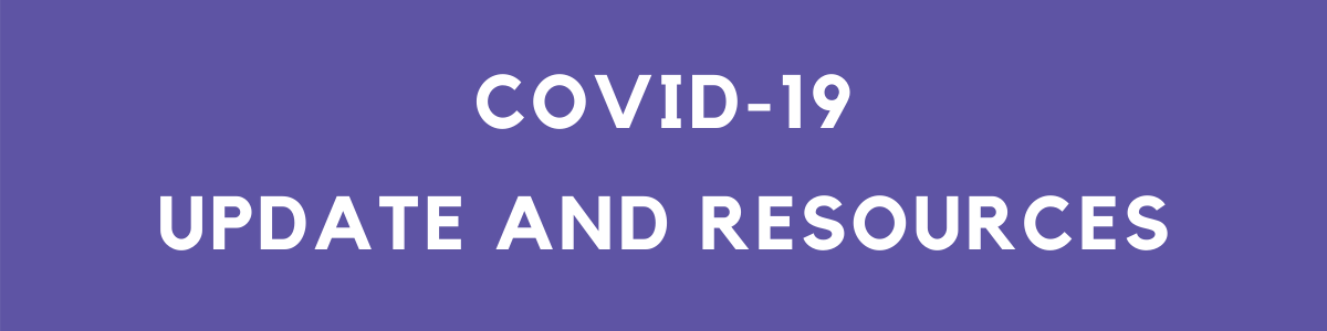 COVID-19 Update and Resources