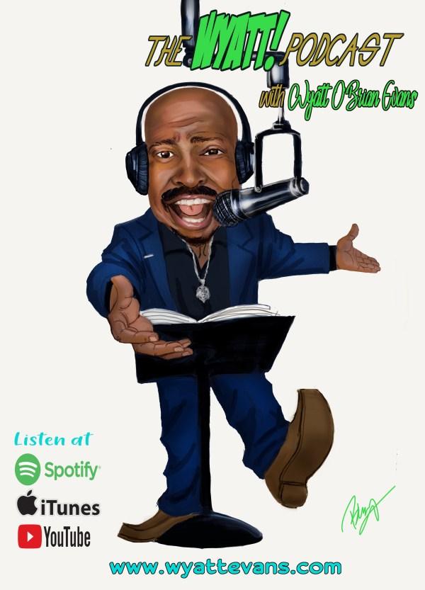 The WYATT! Podcast