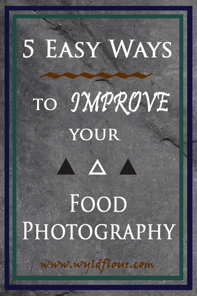 5 Easy (& Free) Ways to Improve Your Food Photography | Food Photography Tips | Food Blogging Tips | Food Photography Techniques