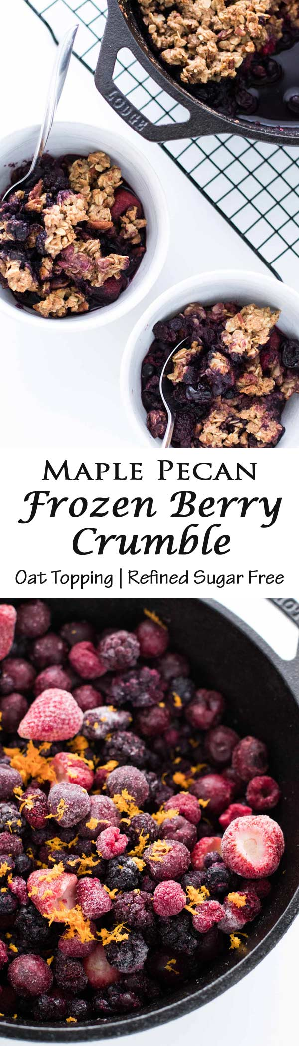 This healthy frozen berry crumble has a crunchy maple pecan oat topping with no refined sugar. Don't forget a scoop of vanilla ice cream on top for dessert!