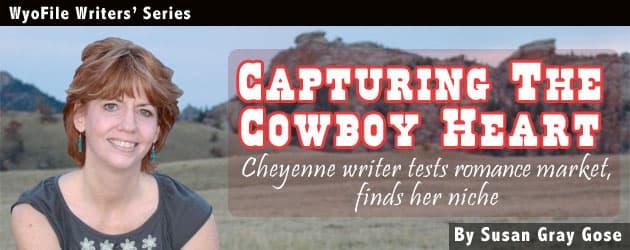 Capturing The Cowboy Heart: Cheyenne writer tests romance market, finds her niche