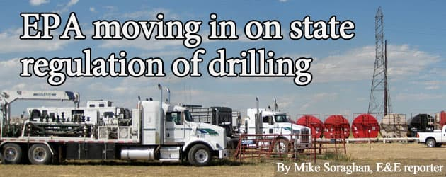 EPA moving in on state regulation of drilling