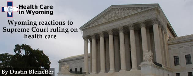 Wyoming reactions to  Supreme Court ruling on health care