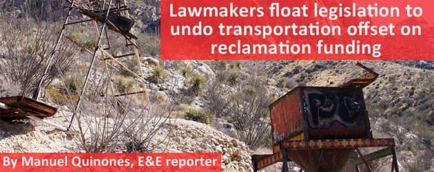 Lawmakers float legislation to undo transportation offset on reclamation funding