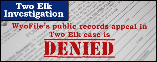 WyoFile's public records appeal in Two Elk case is denied