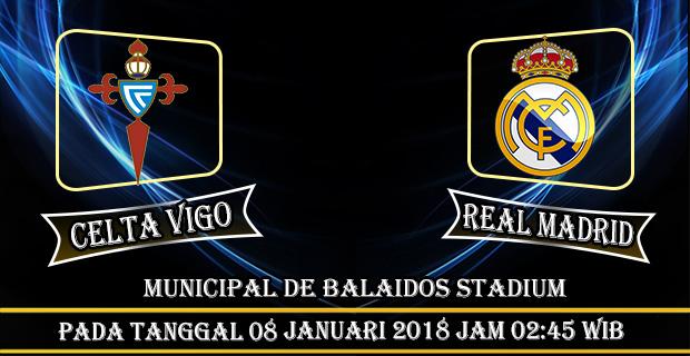 Prediksi Celta Vigo vs Real Madrid 08 Januari 2018