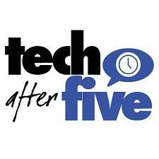 Tech After Five!