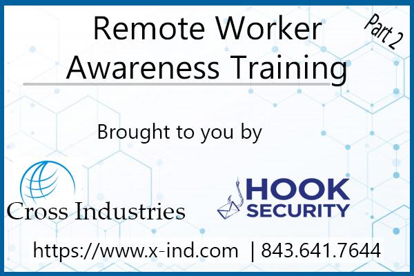 Remote Work Awareness Training – Part 2