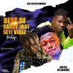 [MIXTAPE] Dj Science - Best of Barry Jhay x Seyi Vibez_Mixtape