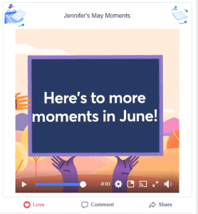 Facebook May Moments video more moments in June
