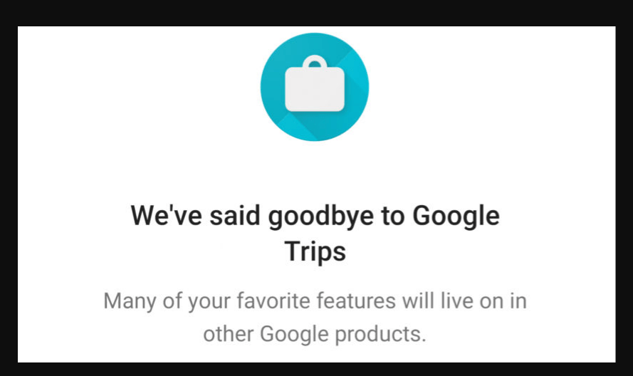 Google Trips Android App Shutting Down August 5th 2019