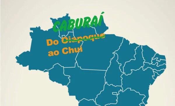 Do Caburaí ao Chuí: O Brasil de Norte a Sul