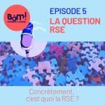 #5 La Question RSE – Concrètement, c'est quoi la RSE ?