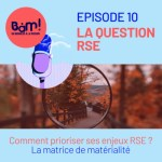 #10 La Question RSE – Comment prioriser ses enjeux RSE ?
