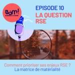 #10 La Question RSE – Comment prioriser ses enjeux RSE ?