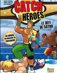 Catch Heroes Tome 1 : Le défi de Sayno