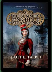 A Midsummer Night's Steampunk by Scott E. Tarbet