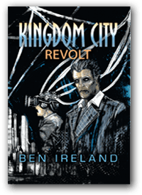 Kingdom City: Revolt by Ben Ireland