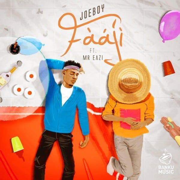 Joeboy – Faaji ft. Mr Eazi