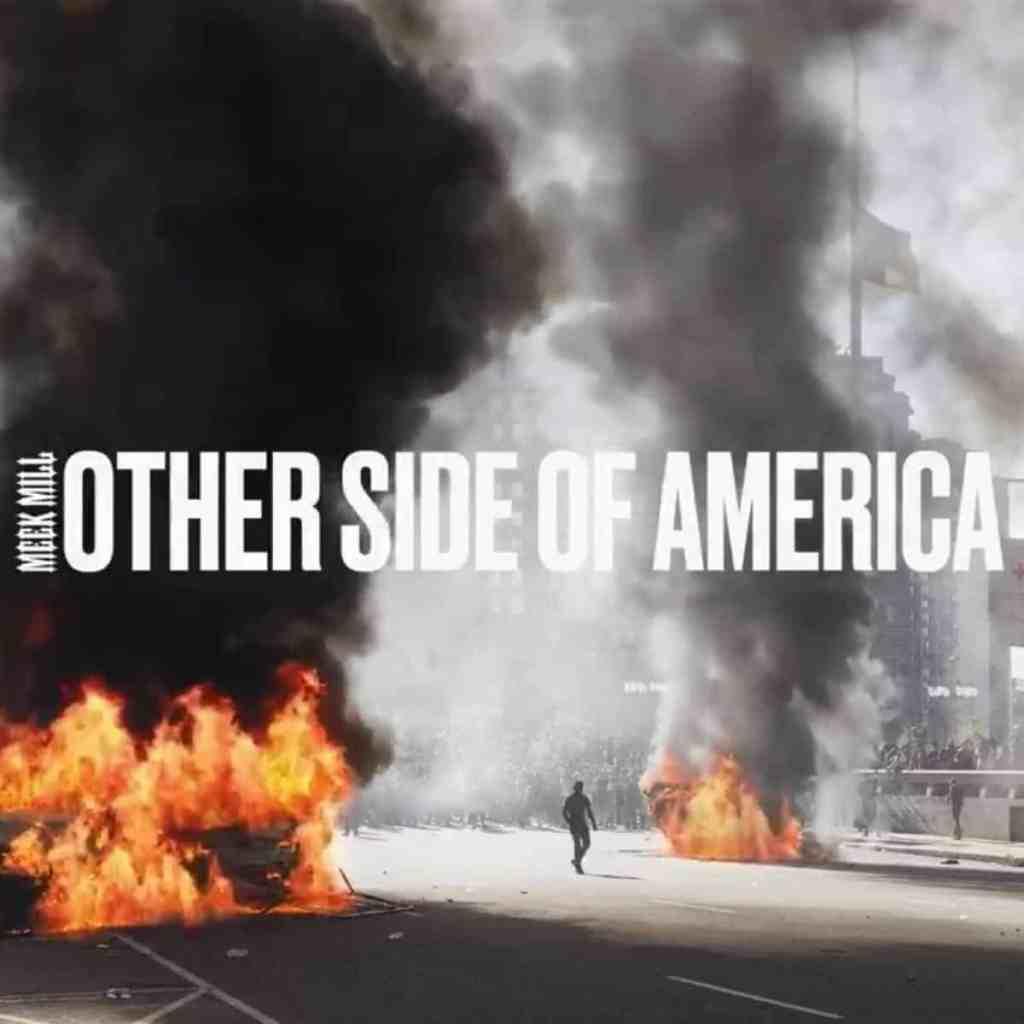 Meek Mill – Otherside of America