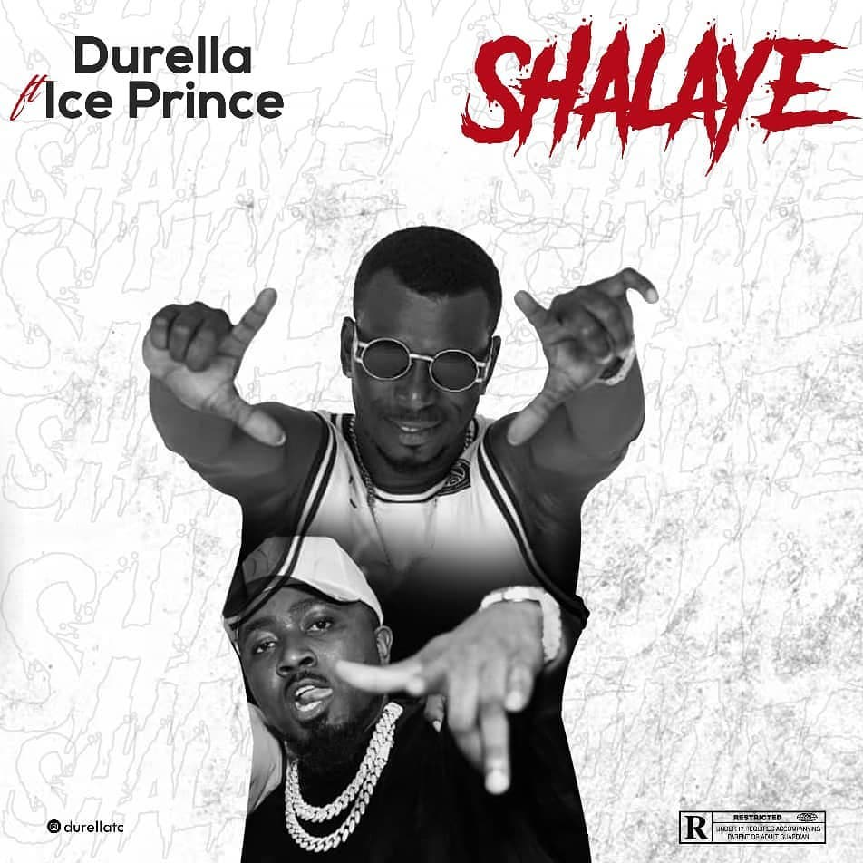 Durella – Shalaye ft. Ice Prince