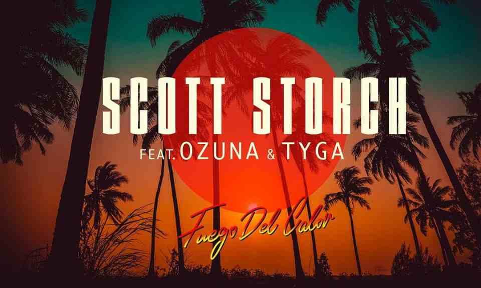 Video: Scott Storch – Fuego Del Calor (feat. Ozuna and Tyga)