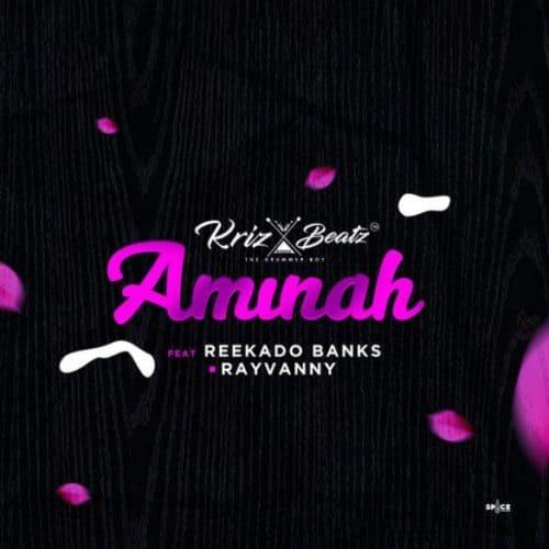 Krizbeatz – Aminah ft. Reekado Banks & Rayvanny