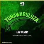 Rayvanny – Tunawabuluza