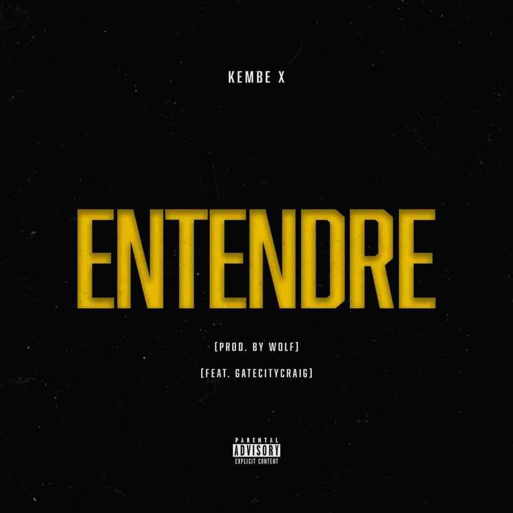 Kembe X – ENTENDRE (feat. Gatecitycraig)