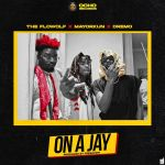 The Flowolf – On A Jay ft. Mayorkun, Dremo
