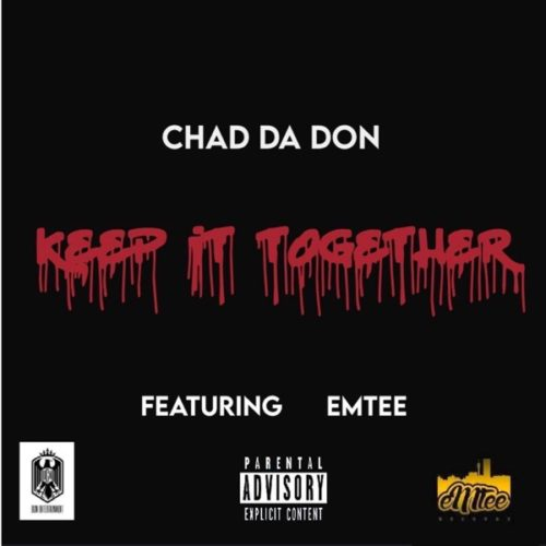 Chad Da Don – Keep It Together ft. Emtee