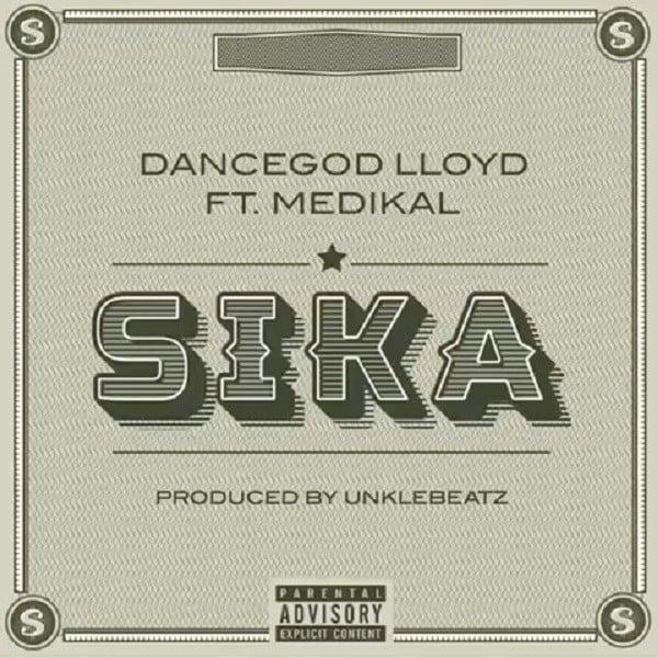 Dancegod Lloyd – Sika ft. Medikal