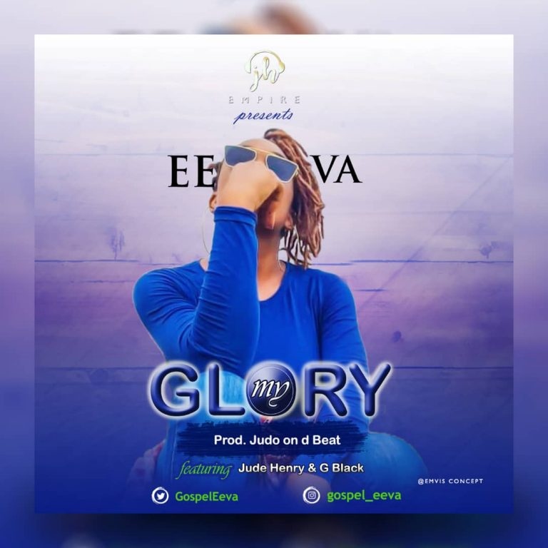 Eeva – My Glory ft. Jude Henry & G Black