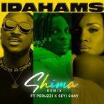 Idahams – Shima (Remix) ft. Peruzzi & Seyi Shay