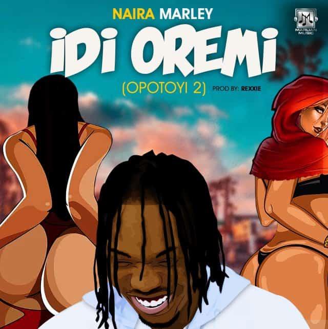 Naira Marley – Idi Oremi (Opotoyi 2)